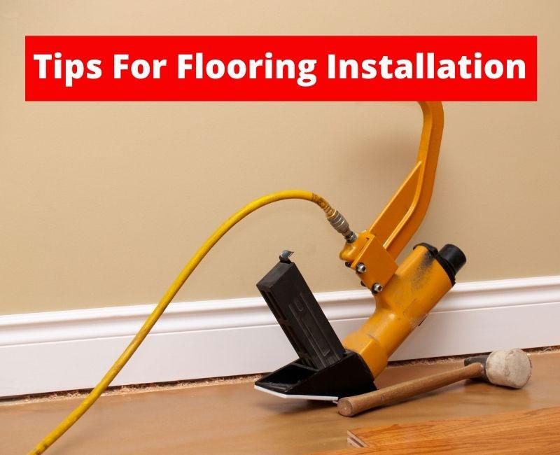 tips for flooring installation