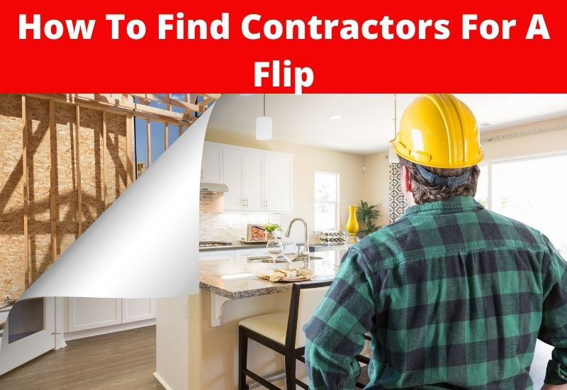 how to find contractors for a flip