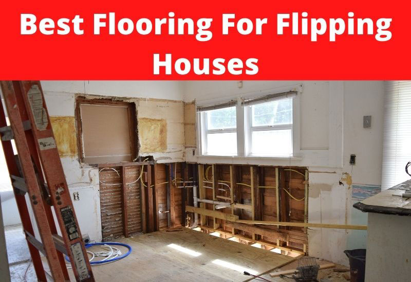 best type of flooring for flipping houses