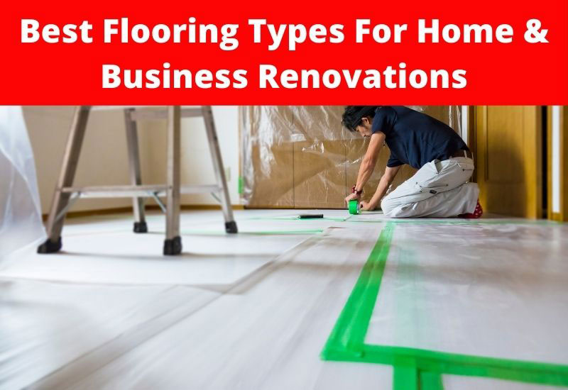 best flooring type for home and business remodeling projects