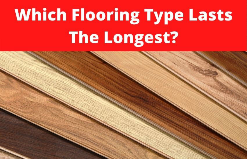 which flooring lasts the longest?