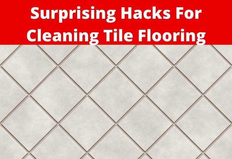 hacks for cleaning tile flooring