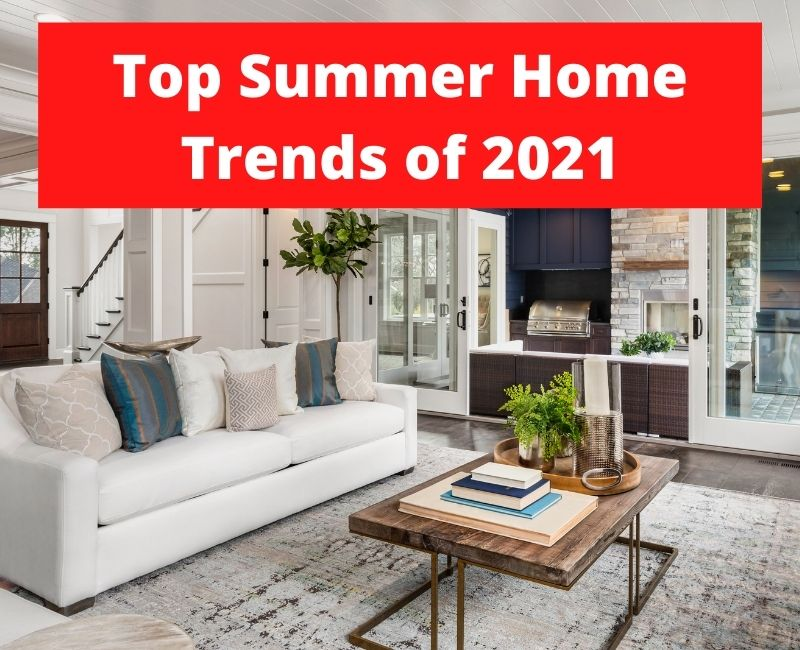 summer home trends of 2021