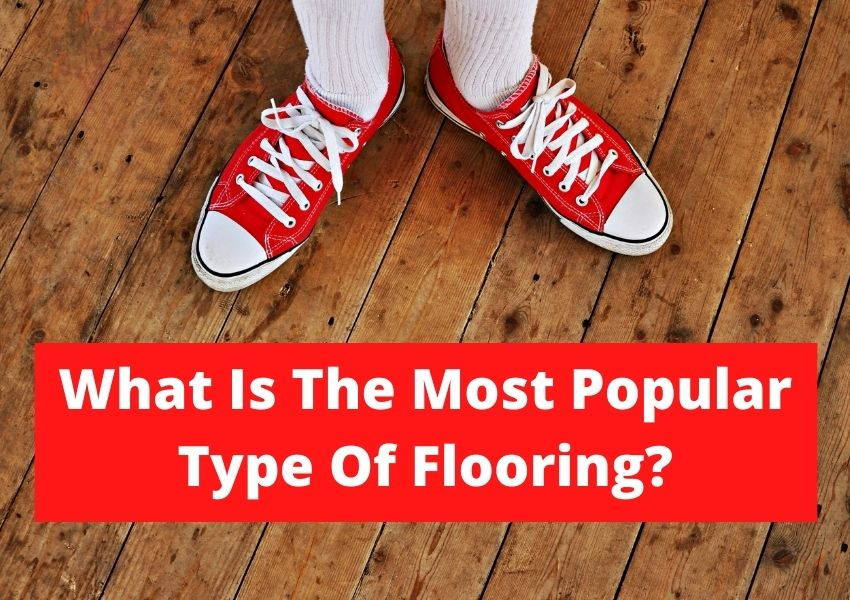 what is the most popular type of flooring