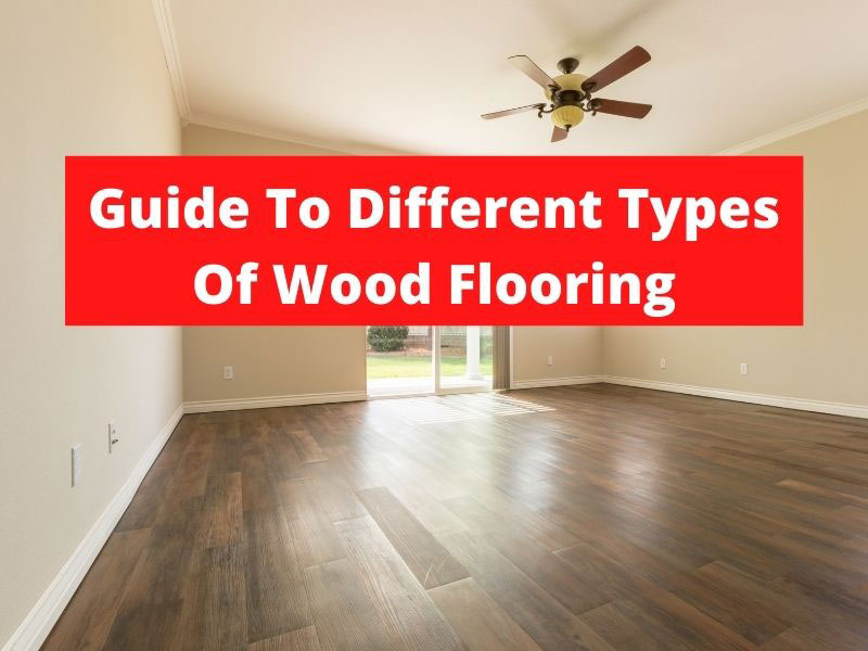 guide to different types of wood flooring