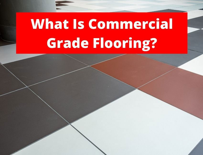 What is commercial grade flooring
